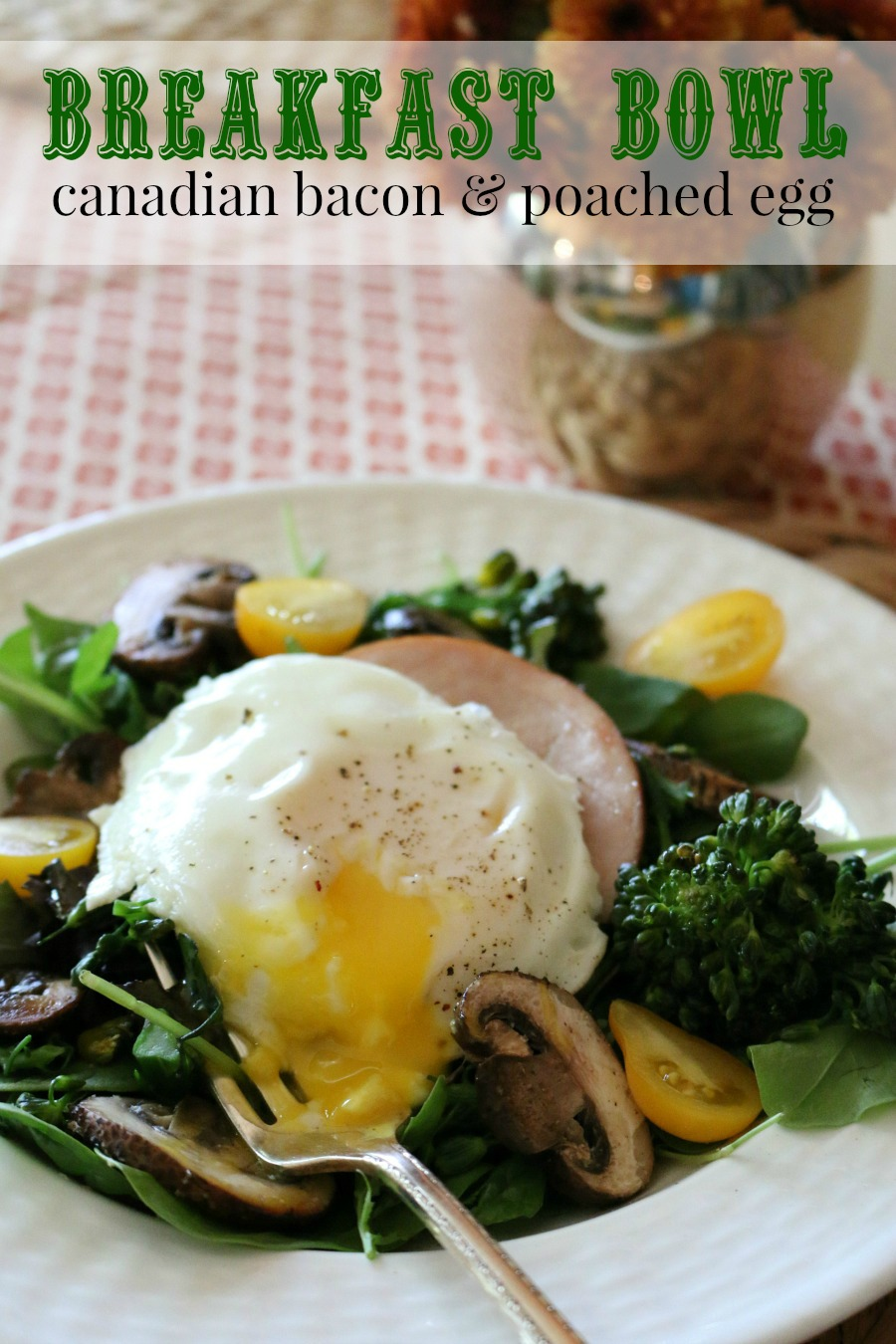 Breakfast Bowl with Canadian Bacon and a Poached Egg - Ultimate Healthy Breakfast