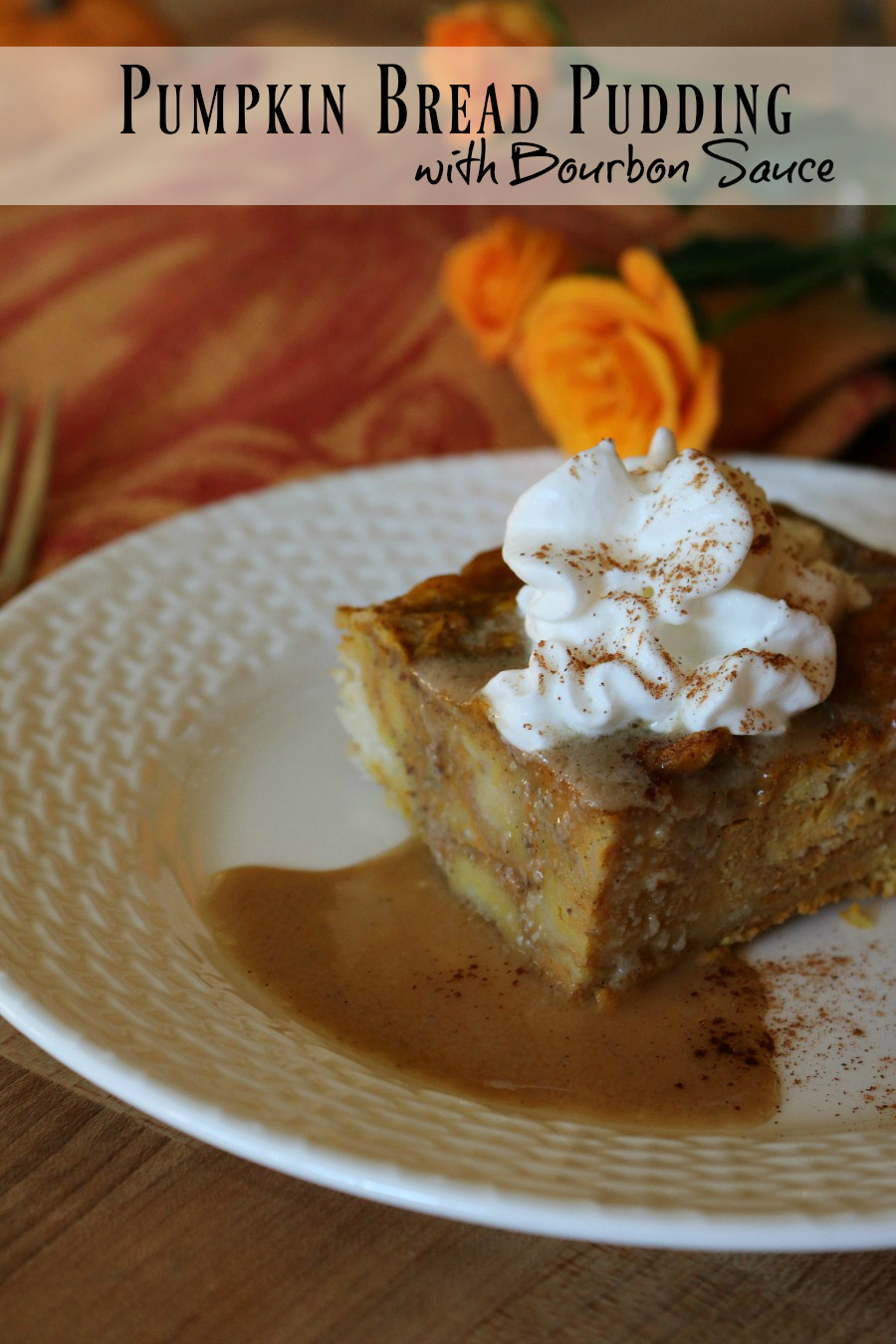 ... – Pumpkin Bread Pudding with Bourbon Sauce and tiny vanilla beans