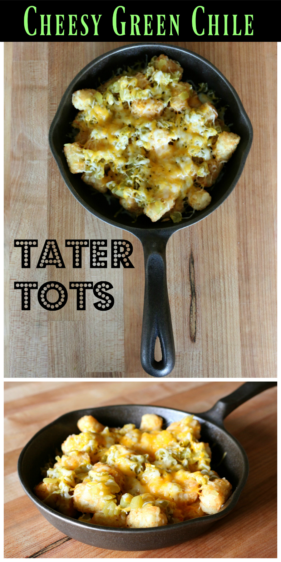 Cheesy Green Chile Tater Tots CeceliasGoodStuff.com Good Food for Good People